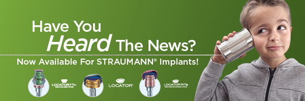 Genuine LOCATOR Attachment Systems Now Available For STRAUMANN Implants